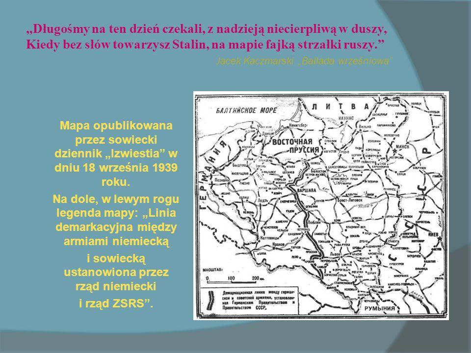 Długośmy na ten dzień czekali, z nadzieją niecierpliwą w duszy, Kiedy bez słów towarzysz Stalin, na mapie fajką strzałki ruszy.