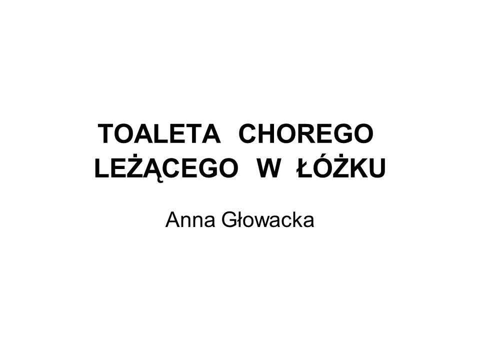 TOALETA CHOREGO LEŻĄCEGO W ŁÓŻKU Anna Głowacka