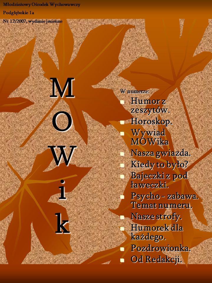 MOWikMOWikMOWikMOWik W numerze: Humor z zeszytów.Humor z zeszytów.