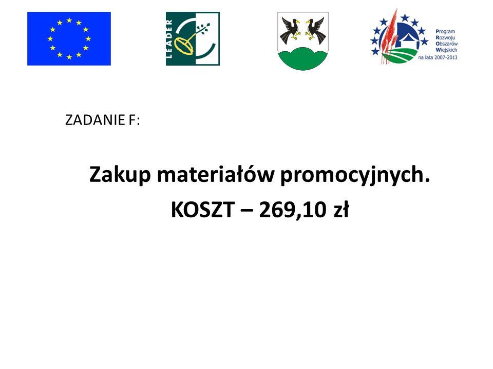 ZADANIE F: Zakup materiałów promocyjnych. KOSZT – 269,10 zł