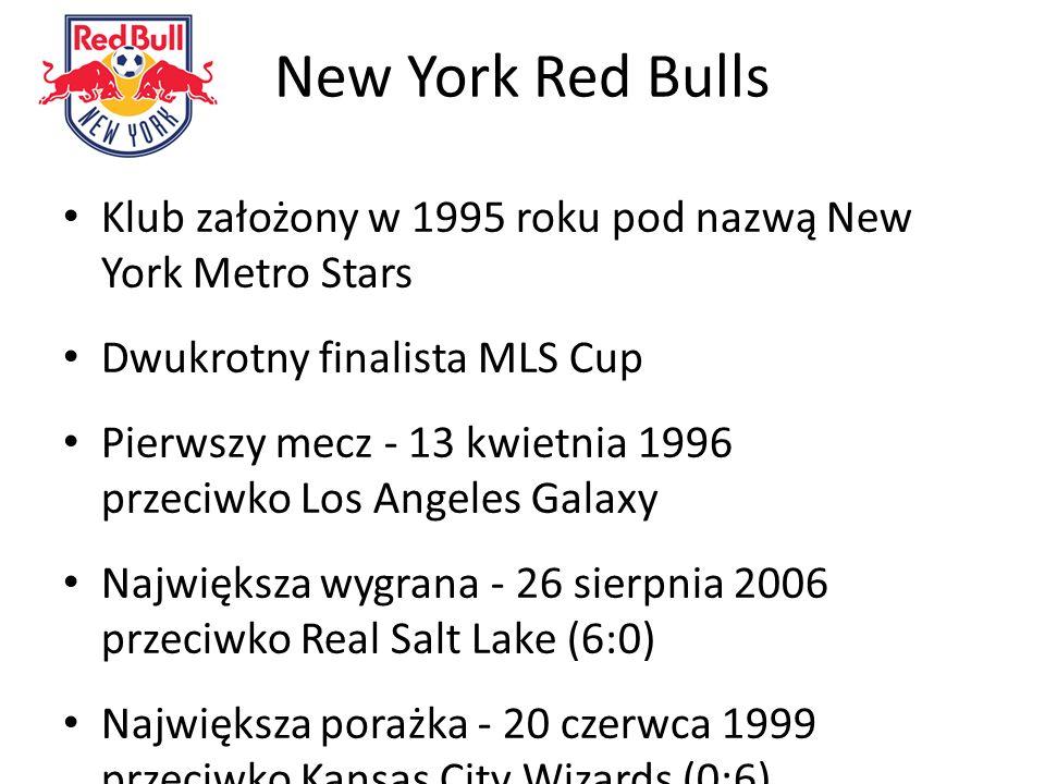 New York Red Bulls Klub założony w 1995 roku pod nazwą New York Metro Stars Dwukrotny finalista MLS Cup Pierwszy mecz - 13 kwietnia 1996 przeciwko Los Angeles Galaxy Największa wygrana - 26 sierpnia 2006 przeciwko Real Salt Lake (6:0) Największa porażka - 20 czerwca 1999 przeciwko Kansas City Wizards (0:6) Najwięcej meczów - Mike Petke (134) Najwięcej bramek - Juan Pablo Ángel (58) Najwięcej asyst - Tab Ramos oraz Amado Guevara (36)