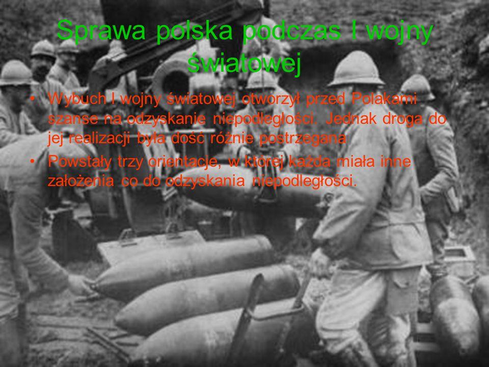 Sprawa polska podczas I wojny światowej Wybuch I wojny światowej otworzył przed Polakami szanse na odzyskanie niepodległości. Jednak droga do jej real