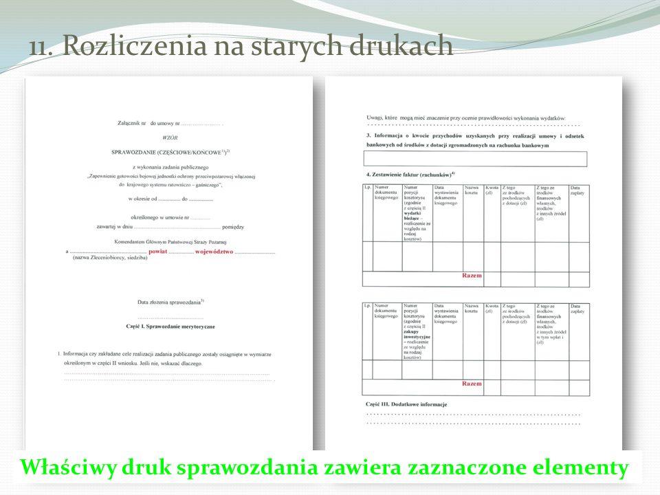 11. Rozliczenia na starych drukach Właściwy druk sprawozdania zawiera zaznaczone elementy