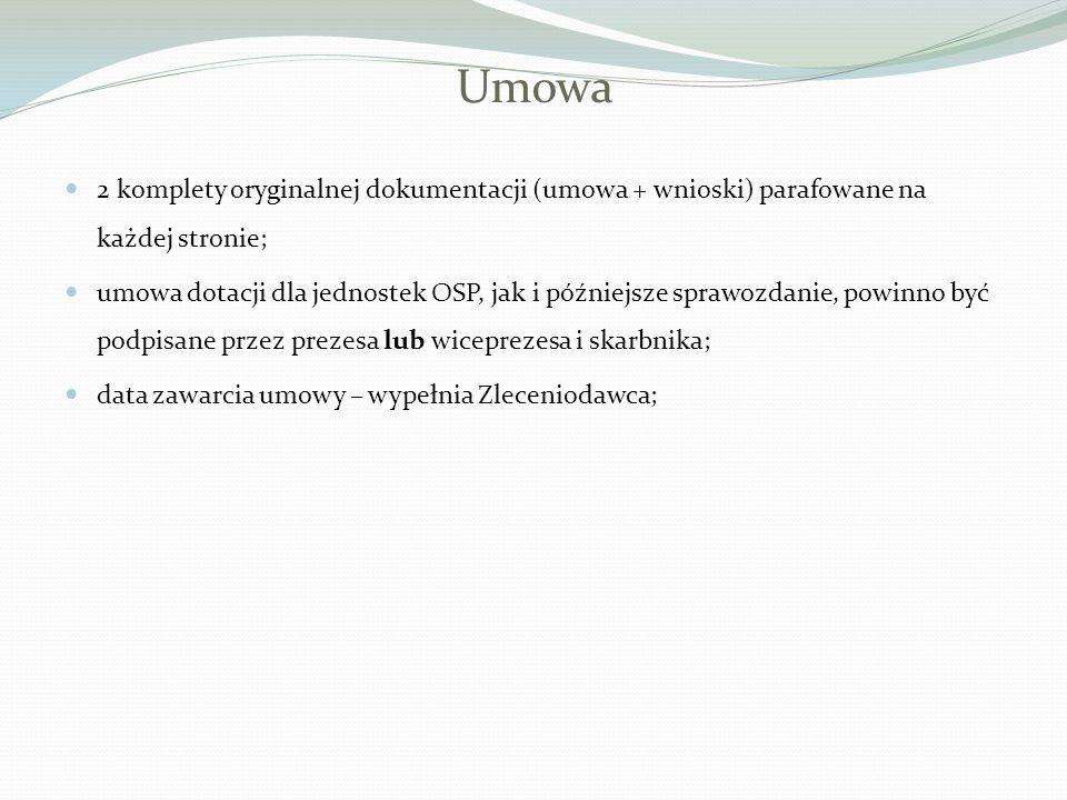 Umowa 2 komplety oryginalnej dokumentacji (umowa + wnioski) parafowane na każdej stronie; umowa dotacji dla jednostek OSP, jak i późniejsze sprawozdan