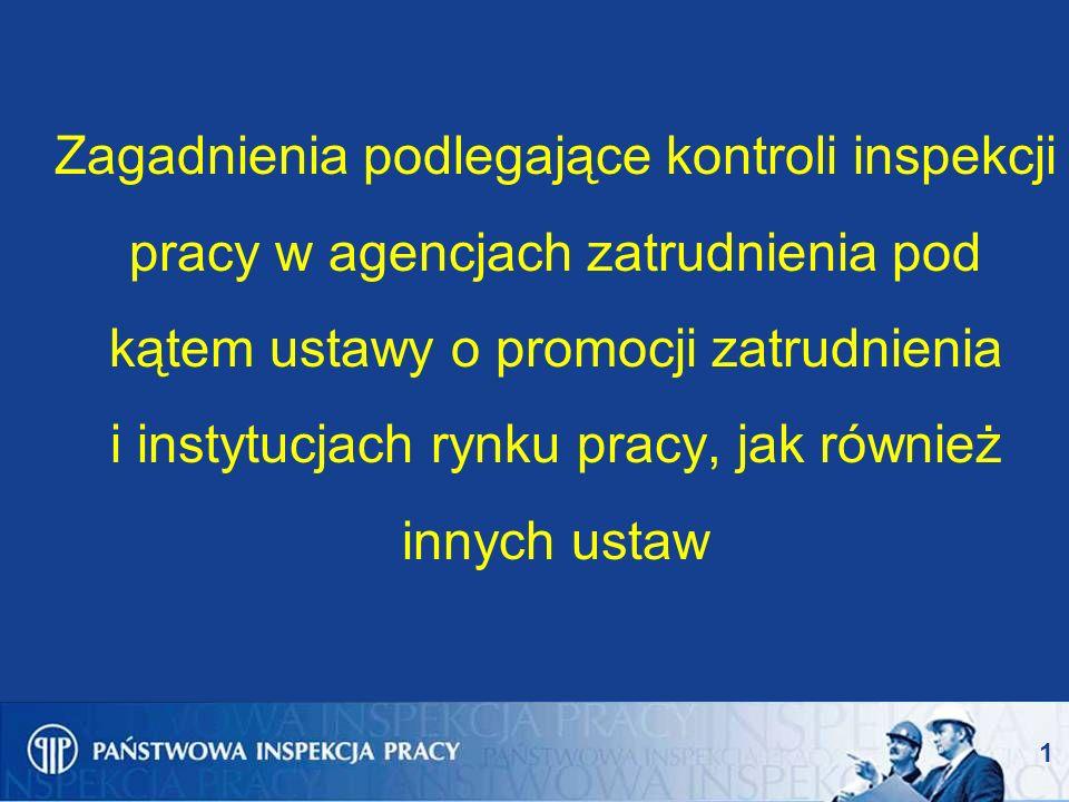 1 Zagadnienia podlegające kontroli inspekcji pracy w agencjach zatrudnienia pod kątem ustawy o promocji zatrudnienia i instytucjach rynku pracy, jak r