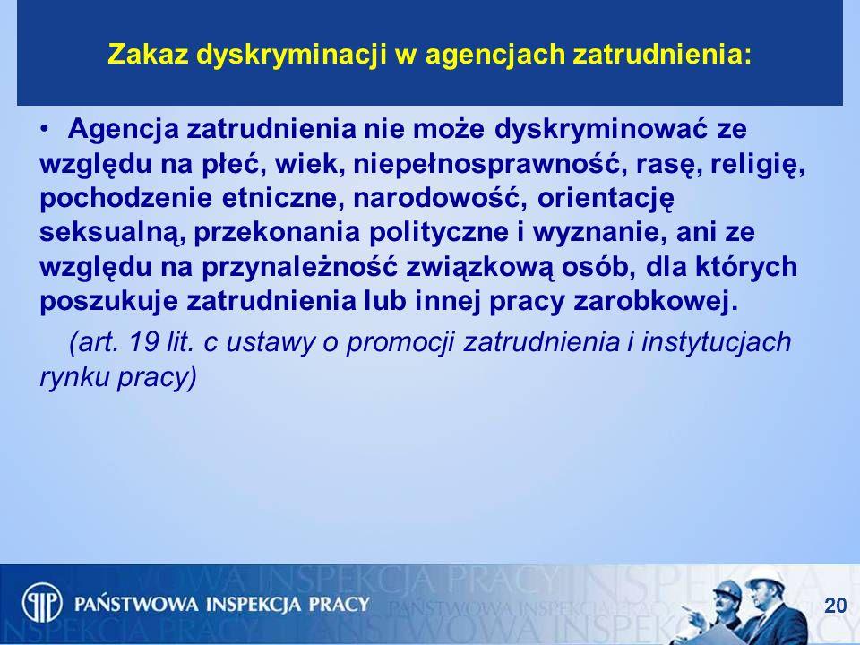 20 Zakaz dyskryminacji w agencjach zatrudnienia: Agencja zatrudnienia nie może dyskryminować ze względu na płeć, wiek, niepełnosprawność, rasę, religi