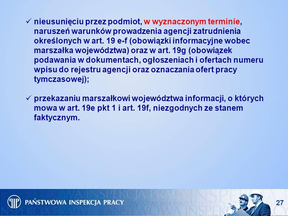 nieusunięciu przez podmiot, w wyznaczonym terminie, naruszeń warunków prowadzenia agencji zatrudnienia określonych w art. 19 e-f (obowiązki informacyj