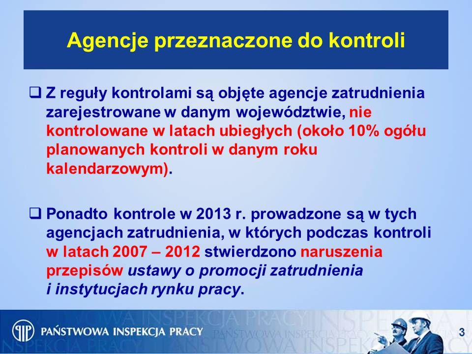 3 Agencje przeznaczone do kontroli Z reguły kontrolami są objęte agencje zatrudnienia zarejestrowane w danym województwie, nie kontrolowane w latach u