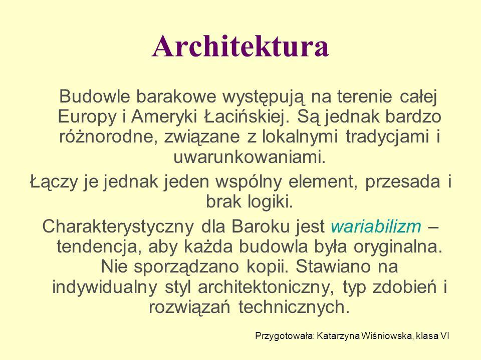 Architektura Budowle barakowe występują na terenie całej Europy i Ameryki Łacińskiej. Są jednak bardzo różnorodne, związane z lokalnymi tradycjami i u