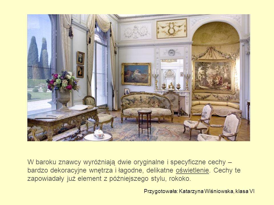 W baroku znawcy wyróżniają dwie oryginalne i specyficzne cechy – bardzo dekoracyjne wnętrza i łagodne, delikatne oświetlenie. Cechy te zapowiadały już