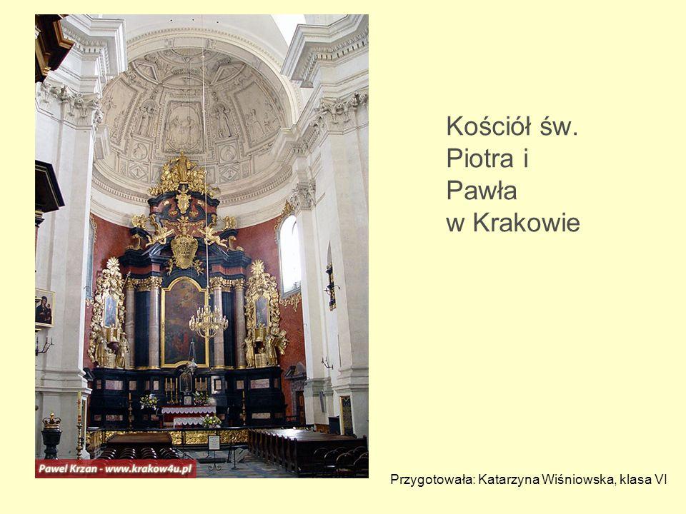 Kościół św. Piotra i Pawła w Krakowie Przygotowała: Katarzyna Wiśniowska, klasa VI