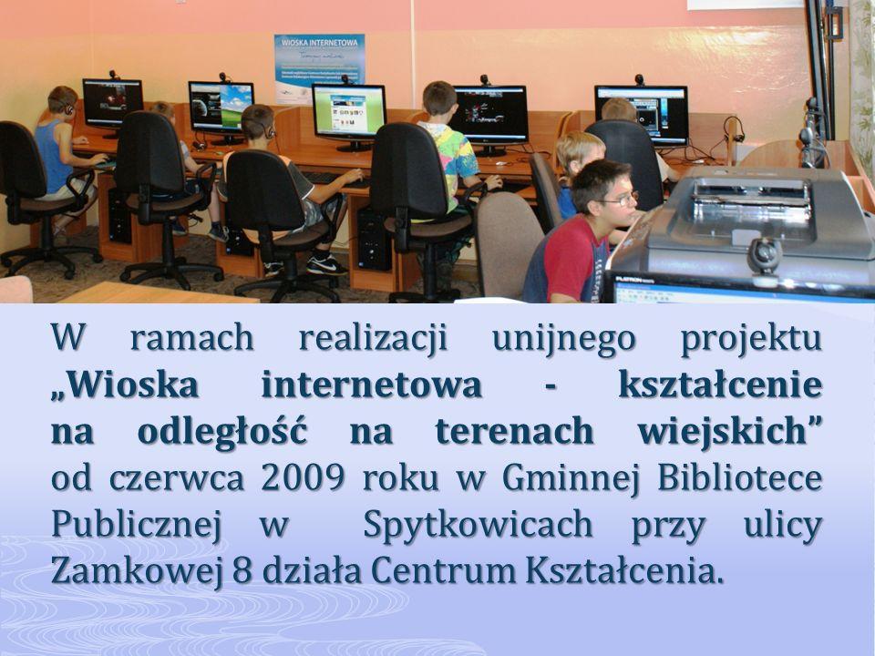 W ramach realizacji unijnego projektu Wioska internetowa - kształcenie na odległość na terenach wiejskich od czerwca 2009 roku w Gminnej Bibliotece Publicznej w Spytkowicach przy ulicy Zamkowej 8 działa Centrum Kształcenia.