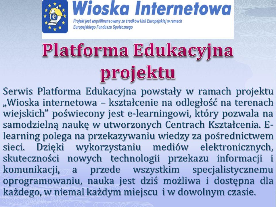 Serwis Platforma Edukacyjna powstały w ramach projektu Wioska internetowa – kształcenie na odległość na terenach wiejskich poświecony jest e-learningowi, który pozwala na samodzielną naukę w utworzonych Centrach Kształcenia.