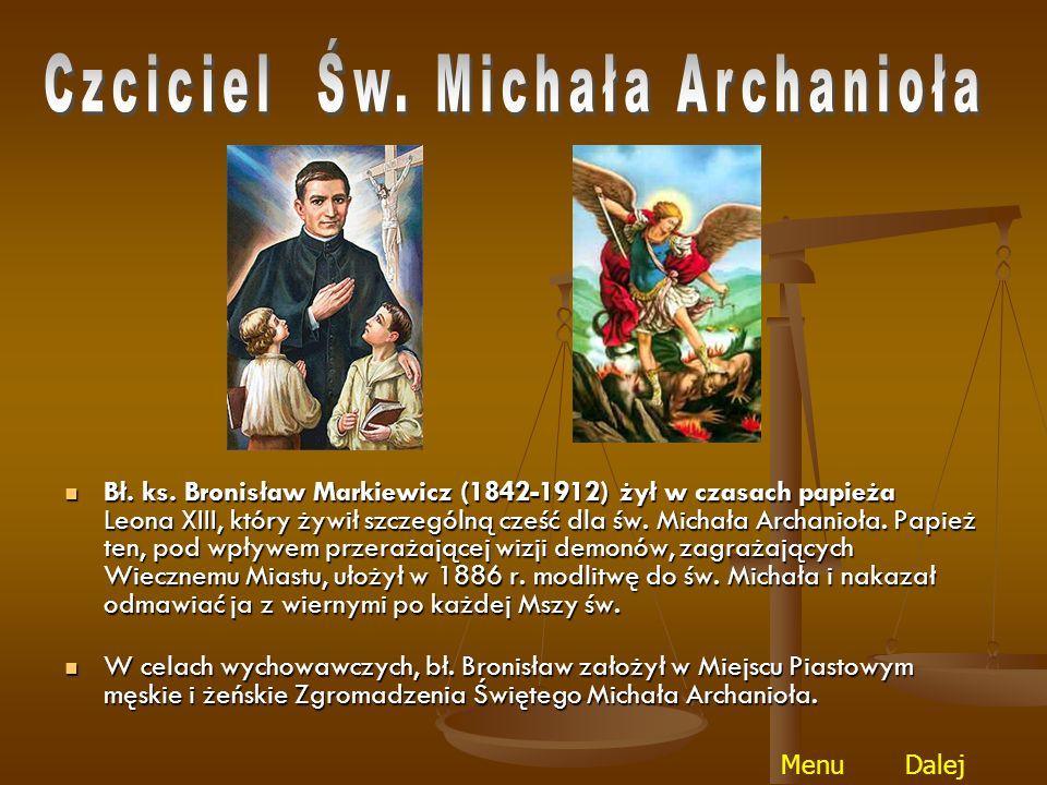 Archanioł ten ma za zadanie składania na szali dobrych i złych uczynków dusz, stojących na Bożym sądzie.
