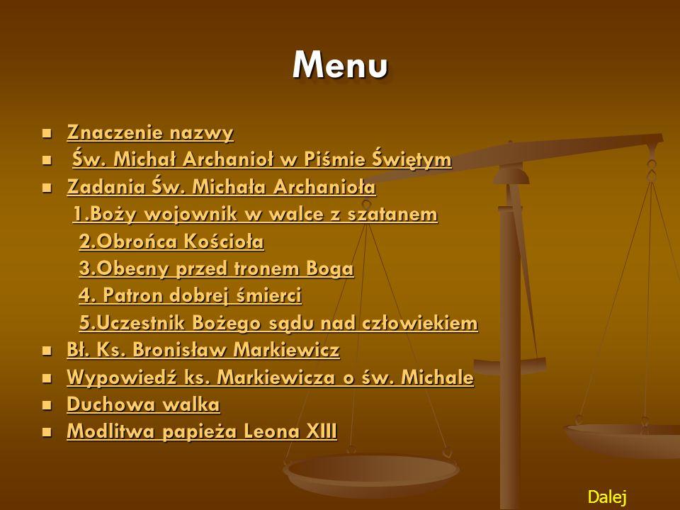 ŚWIĘTY MICHAŁ ARCHANIOŁ Autorzy: s. Mariola Bochniak CSSMA Mateusz Słaby