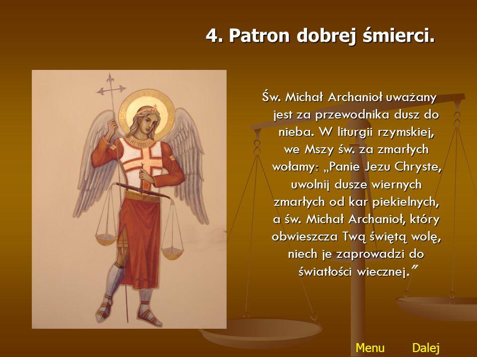 Św.Michał posiada szczególny przywilej służby przed tronem Majestatu Bożego.
