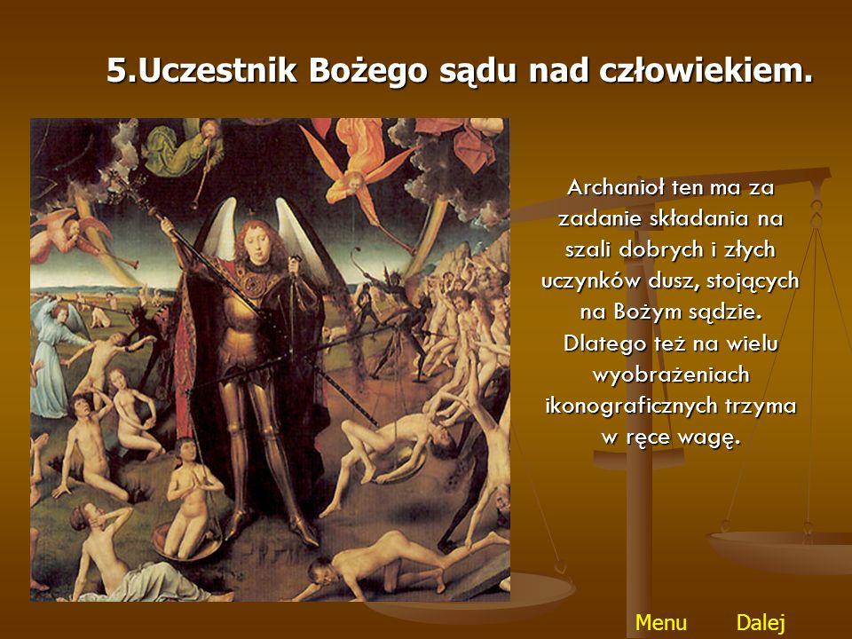 Św.Michał Archanioł uważany jest za przewodnika dusz do nieba.