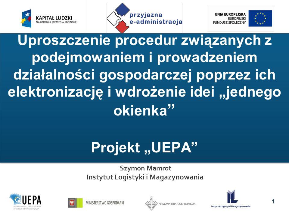 Uproszczenie procedur związanych z podejmowaniem i prowadzeniem działalności gospodarczej poprzez ich elektronizację i wdrożenie idei jednego okienka Projekt UEPA 1