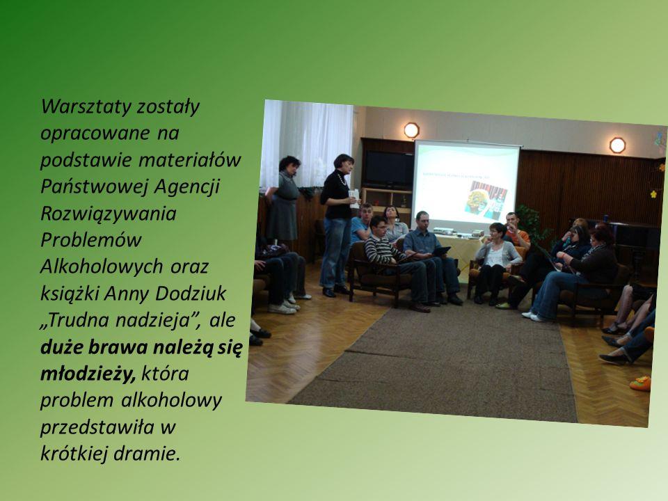 Warsztaty zostały opracowane na podstawie materiałów Państwowej Agencji Rozwiązywania Problemów Alkoholowych oraz książki Anny Dodziuk Trudna nadzieja