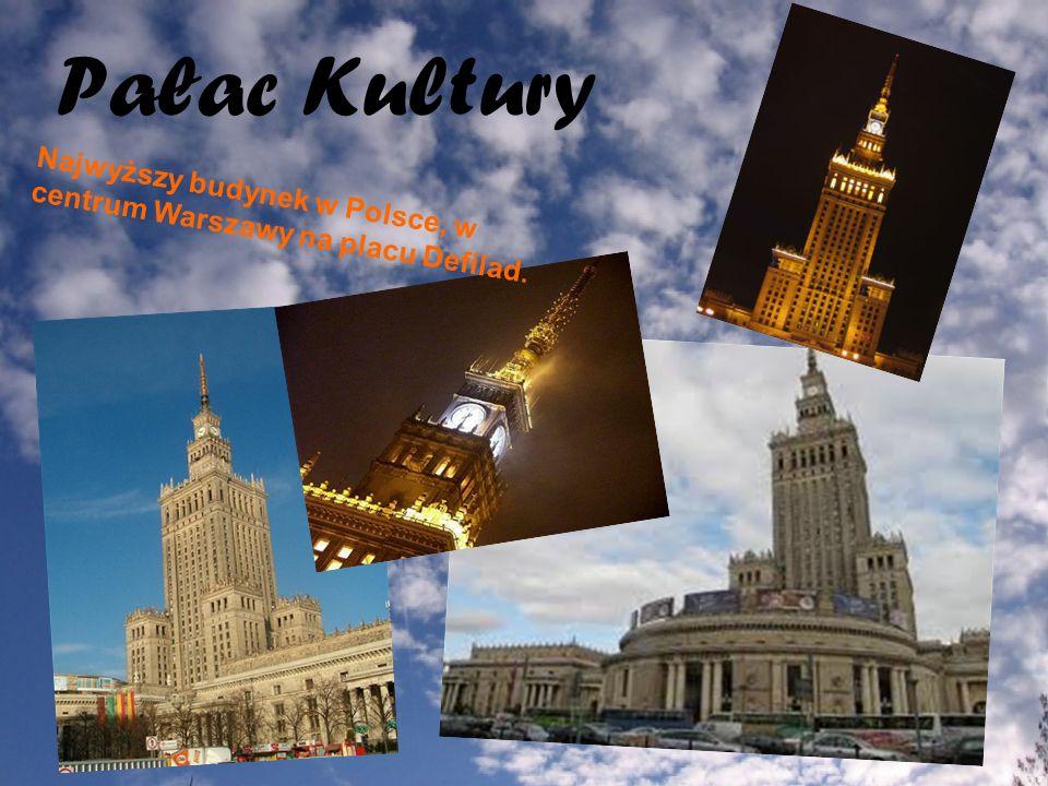 Pałac Kultury Najwyższy budynek w Polsce, w centrum Warszawy na placu Defilad.