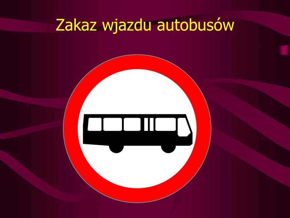 Zakaz wjazdu autobusów