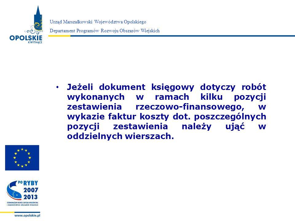 Zarząd Województwa Opolskiego Urząd Marszałkowski Województwa Opolskiego Departament Programów Rozwoju Obszarów Wiejskich Jeżeli dokument księgowy dot