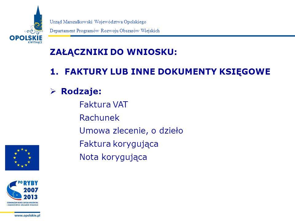 Zarząd Województwa Opolskiego Urząd Marszałkowski Województwa Opolskiego Departament Programów Rozwoju Obszarów Wiejskich ZAŁĄCZNIKI DO WNIOSKU: 1.FAK