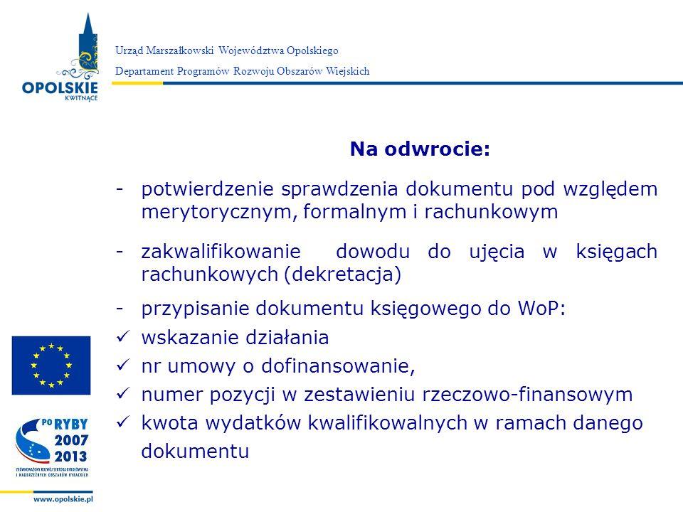 Zarząd Województwa Opolskiego Urząd Marszałkowski Województwa Opolskiego Departament Programów Rozwoju Obszarów Wiejskich Na odwrocie: -potwierdzenie