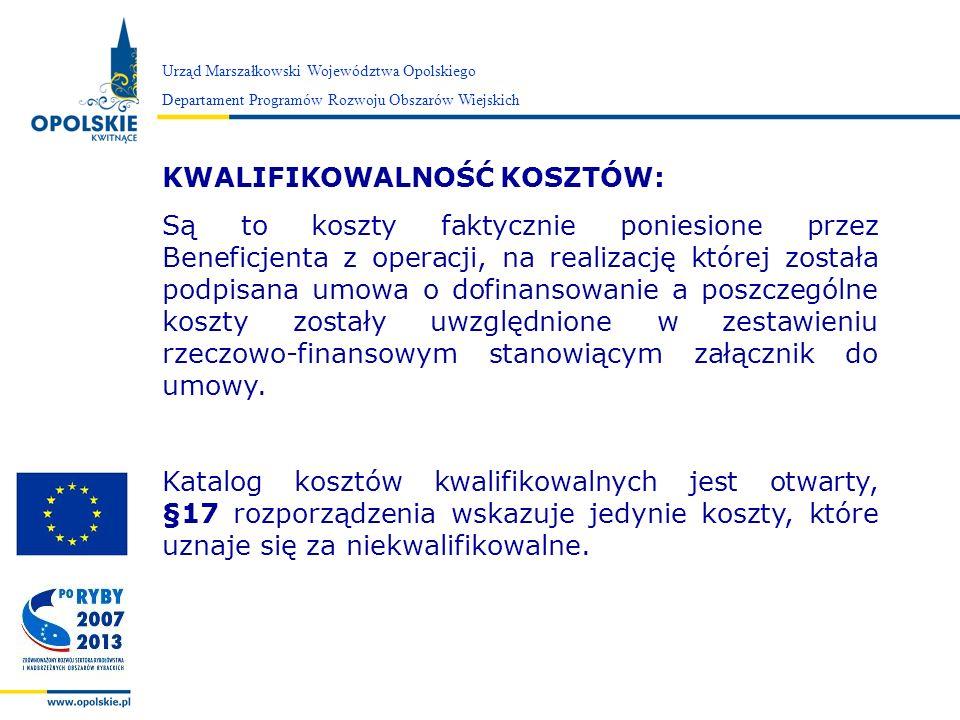 Zarząd Województwa Opolskiego Urząd Marszałkowski Województwa Opolskiego Departament Programów Rozwoju Obszarów Wiejskich KWALIFIKOWALNOŚĆ KOSZTÓW: Są