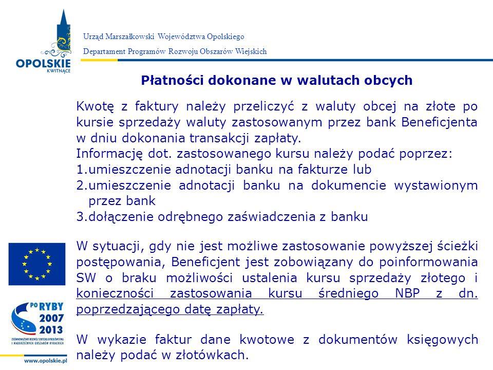Zarząd Województwa Opolskiego Urząd Marszałkowski Województwa Opolskiego Departament Programów Rozwoju Obszarów Wiejskich Płatności dokonane w walutac