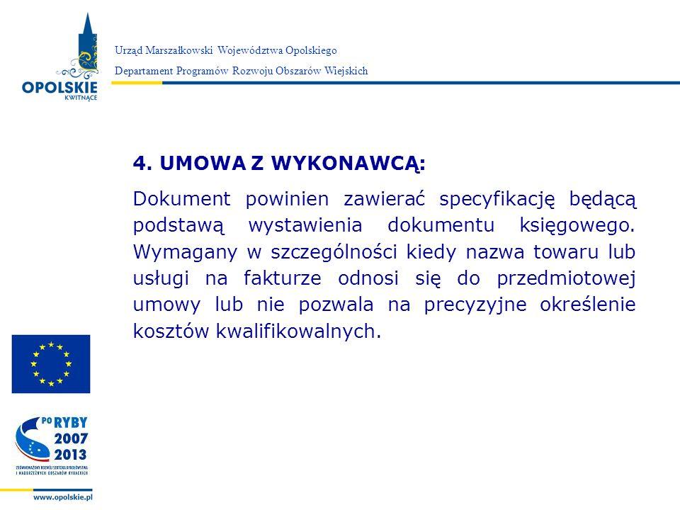 Zarząd Województwa Opolskiego Urząd Marszałkowski Województwa Opolskiego Departament Programów Rozwoju Obszarów Wiejskich 4. UMOWA Z WYKONAWCĄ: Dokume