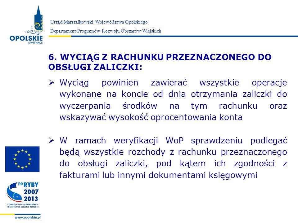 Zarząd Województwa Opolskiego Urząd Marszałkowski Województwa Opolskiego Departament Programów Rozwoju Obszarów Wiejskich 6. WYCIĄG Z RACHUNKU PRZEZNA