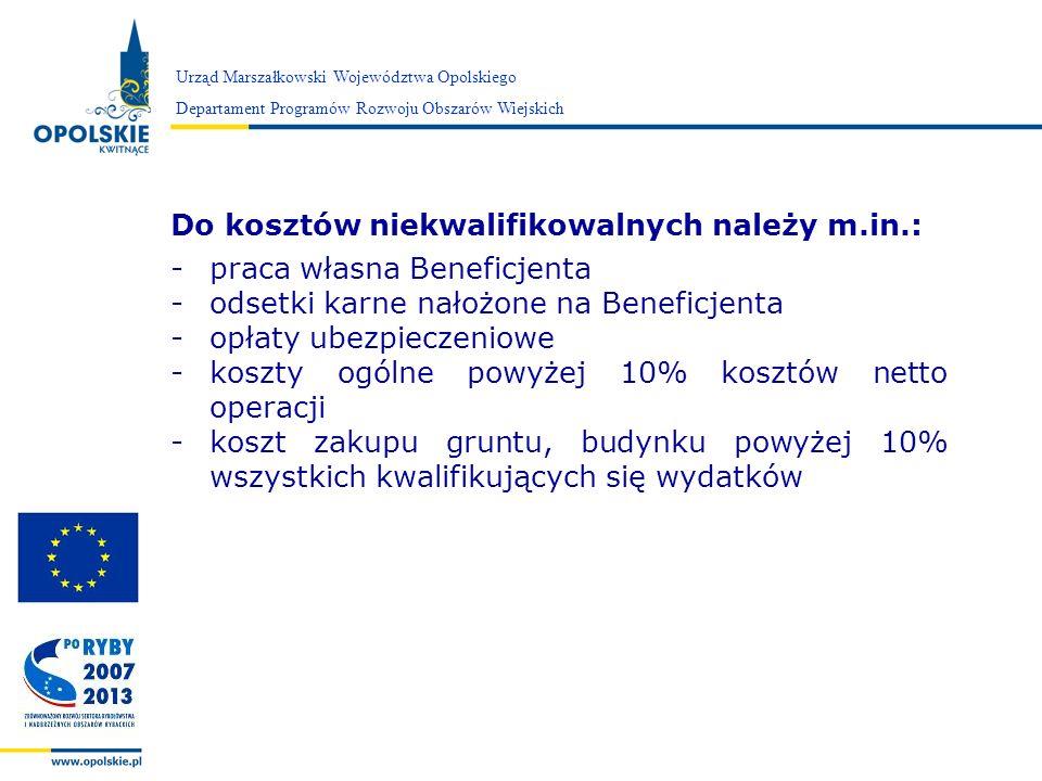 Zarząd Województwa Opolskiego Urząd Marszałkowski Województwa Opolskiego Departament Programów Rozwoju Obszarów Wiejskich Do kosztów niekwalifikowalny