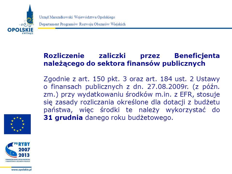 Zarząd Województwa Opolskiego Urząd Marszałkowski Województwa Opolskiego Departament Programów Rozwoju Obszarów Wiejskich Rozliczenie zaliczki przez B