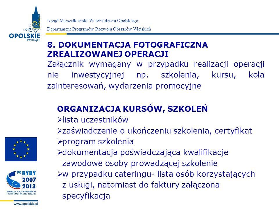 Zarząd Województwa Opolskiego Urząd Marszałkowski Województwa Opolskiego Departament Programów Rozwoju Obszarów Wiejskich 8. DOKUMENTACJA FOTOGRAFICZN