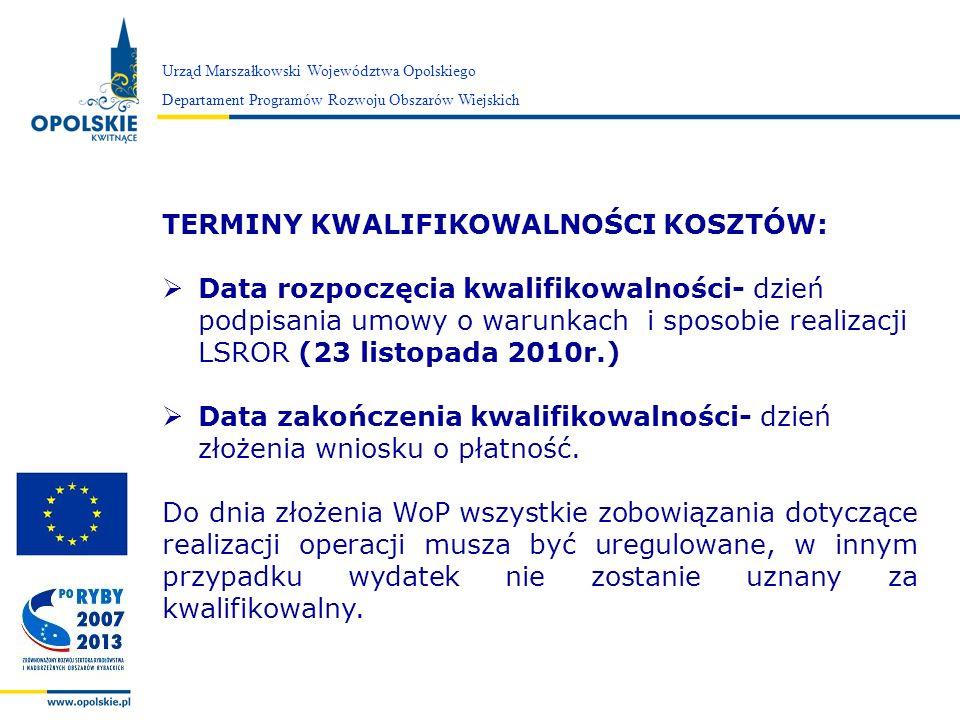 Zarząd Województwa Opolskiego Urząd Marszałkowski Województwa Opolskiego Departament Programów Rozwoju Obszarów Wiejskich TERMINY KWALIFIKOWALNOŚCI KO