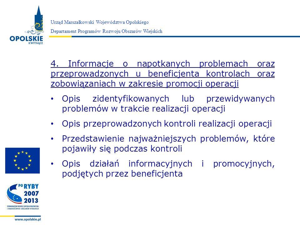 Zarząd Województwa Opolskiego 4. Informacje o napotkanych problemach oraz przeprowadzonych u beneficjenta kontrolach oraz zobowiązaniach w zakresie pr