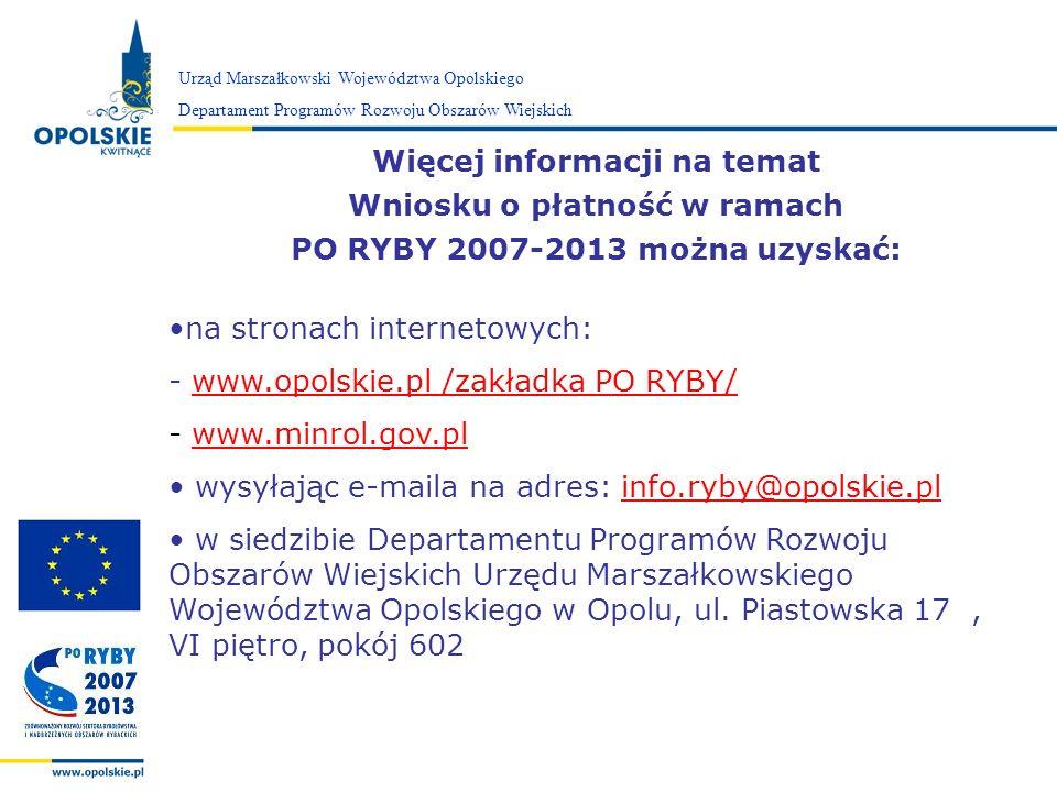 Zarząd Województwa Opolskiego Urząd Marszałkowski Województwa Opolskiego Departament Programów Rozwoju Obszarów Wiejskich Więcej informacji na temat W