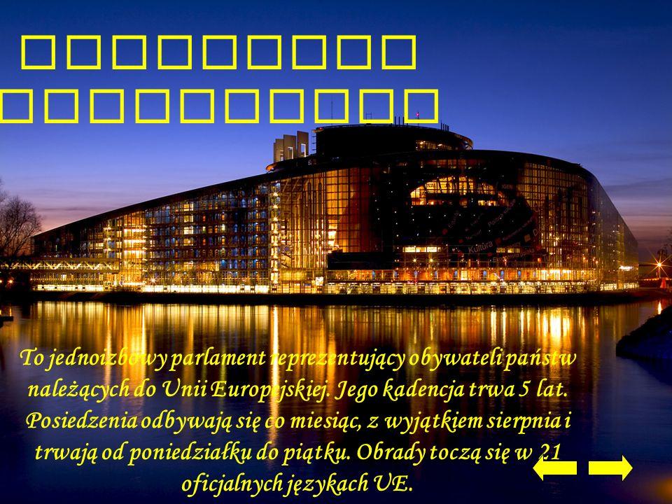 To jednoizbowy parlament reprezentujący obywateli państw należących do Unii Europejskiej.