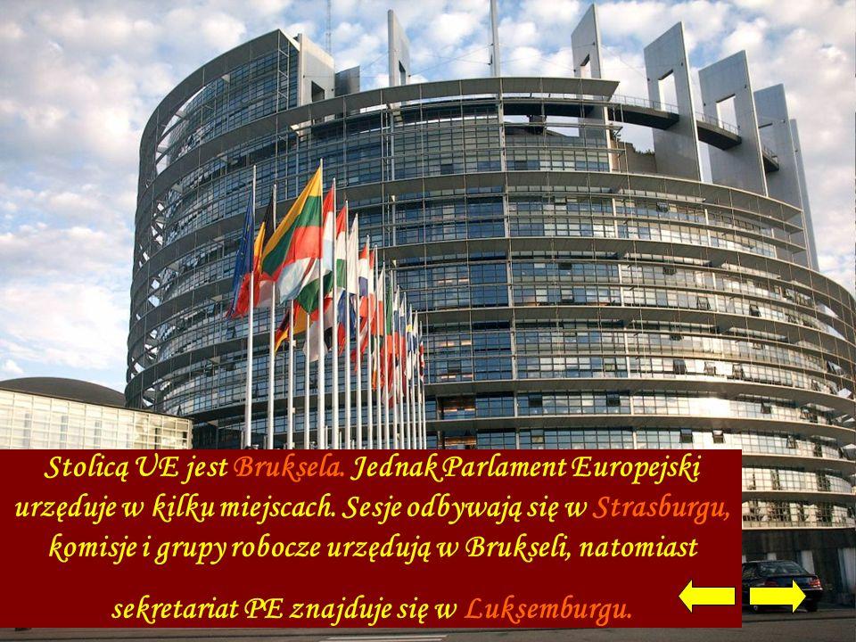 Stolicą UE jest Bruksela. Jednak Parlament Europejski urzęduje w kilku miejscach. Sesje odbywają się w Strasburgu, komisje i grupy robocze urzędują w