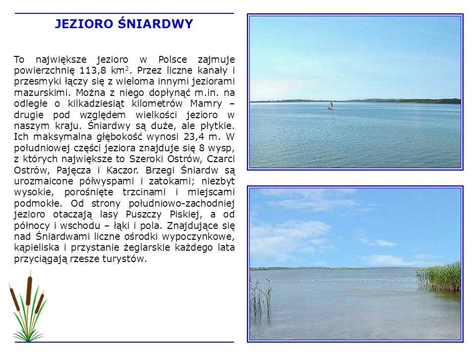 To największe jezioro w Polsce zajmuje powierzchnię 113,8 km 2. Przez liczne kanały i przesmyki łączy się z wieloma innymi jeziorami mazurskimi. Można