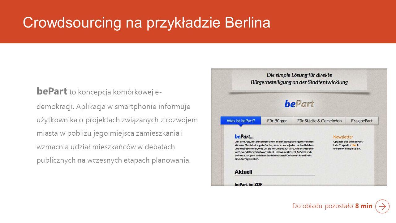 Crowdsourcing na przykładzie Berlina bePart to koncepcja komórkowej e- demokracji.