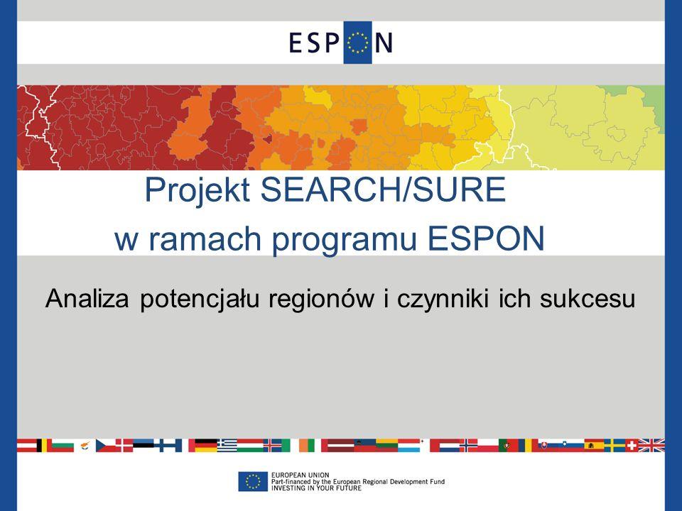 Projekt SEARCH/SURE w ramach programu ESPON Analiza potencjału regionów i czynniki ich sukcesu