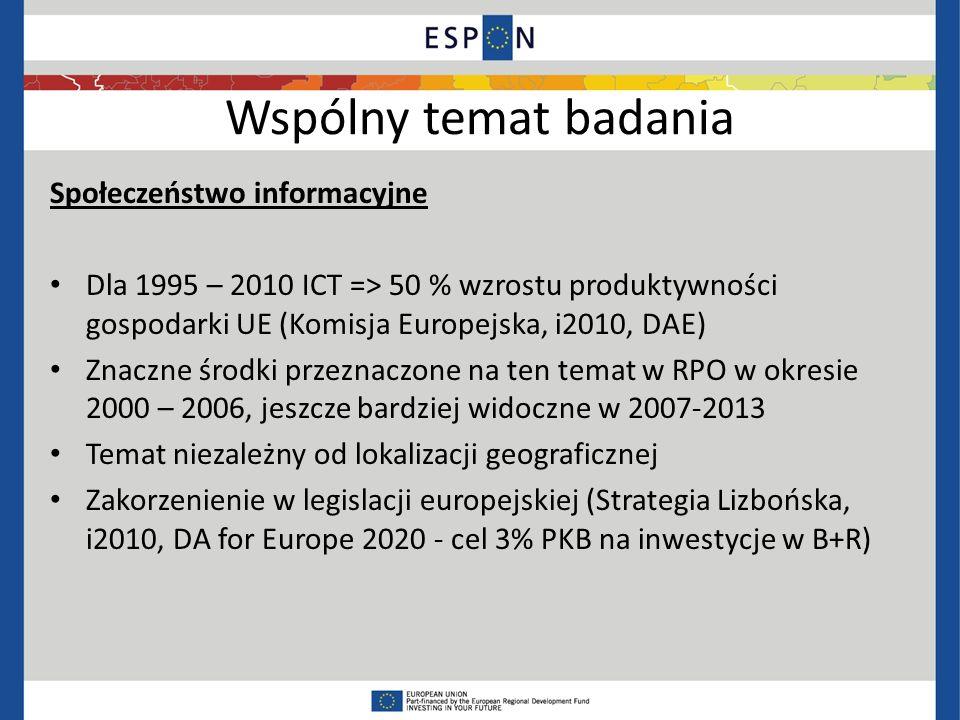 Wspólny temat badania Społeczeństwo informacyjne Dla 1995 – 2010 ICT => 50 % wzrostu produktywności gospodarki UE (Komisja Europejska, i2010, DAE) Zna