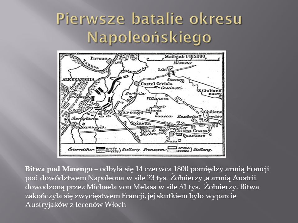 Bitwa pod Marengo – odbyła się 14 czerwca 1800 pomiędzy armią Francji pod dowództwem Napoleona w sile 23 tys.