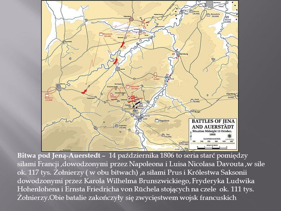 Bitwa pod Jeną-Auerstedt – 14 października 1806 to seria starć pomiędzy siłami Francji,dowodzonymi przez Napoleona i Luisa Nicolasa Davouta,w sile ok.