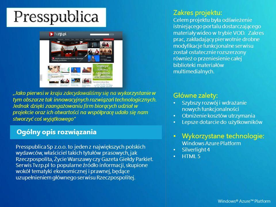 Windows ® Azure Platform Ogólny opis rozwiązania Zakres projektu: Celem projektu była odświeżenie istniejącego portalu dostarczającego materiały wideo w trybie VOD.