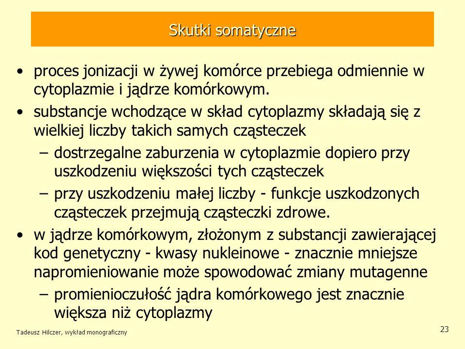 Skutki somatyczne bezpośrednie przy napromieniowaniu dużą dawką (rzędu 1 Gy) przy dużej mocy dawki ze źródła zewnętrznego (promieniowanie X,, neutrony) –całego organizmu uszkodzone narządy najbardziej wrażliwe ostra choroba popromienna.