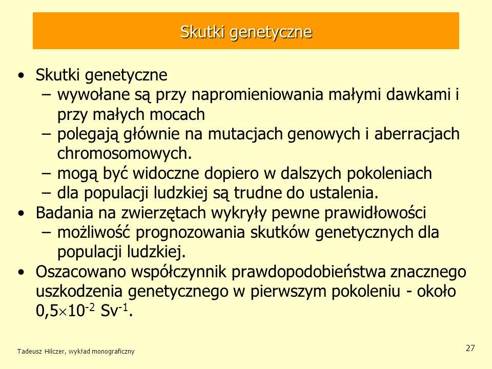 Skutki karcerogenne zaburzenia somatyczne prowadzą do zmian nowotworowych w organizmie proces kancerogenezy przebiega w kilku fazach: –faza indukcyjna (15 - 30 lat) w 3/4 zależna od oddziaływania czynników kancerogennych środowiska a w 1/4 od odziedziczonych predyspozycji genetycznych, –faza in situ (5 - 10 lat) pojawienie guzów niezłośliwych, –faza inwazyjna (1 - 5 lat) pojawienie komórek złośliwych, wytwarzających substancje rozpuszczające okoliczne tkanki, –faza rozsiewu (1 - 5 lat) wędrówką komórek złośliwych naczyniami limfatycznymi i tworzeniem nowych ognisk przerzutu.