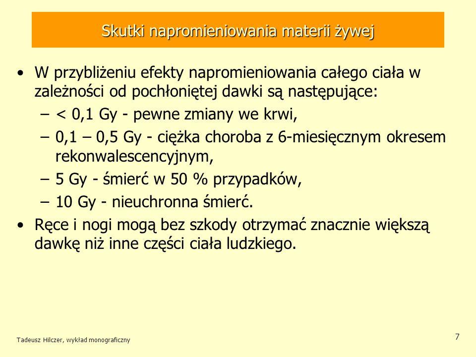 Skutki napromieniowania materii żywej Tadeusz Hilczer, wykład monograficzny 8 Geny w komórkach organizmu bardzo łatwo ulegają uszkodzeniu.
